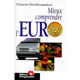Mieux comprendre l'euro