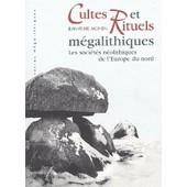 Cultes Et Rituels M�galithiques - Les Soci�t�s N�olithiques De L'europe Du Nord de jean-pierre mohen