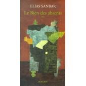 Le Bien Des Absents de Elias Sanbar