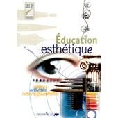 Education Esth�tique Bep 2nde Professionnelle - Activit�s, Notions Essentielles de D Cordier