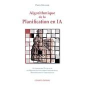 Algorithmique De La Planification En Ia de Pierre R�gnier