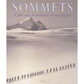 Sommets - Cent Ans D'aventure En Montagne de Aldo Audisio