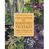 L'encyclop�die Des Harmonies V�g�tales - 4000 Combinaisons Pour Plus De 1000 Plantes de Tony Lord