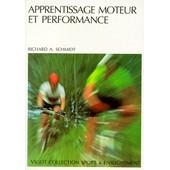 Apprentissage Moteur Et Performance de Richard-A Schmidt