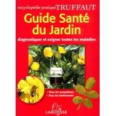 Guide Sant� Du Jardin - Diagnostiquer Et Soigner Toutes Les Maladies de greenwood pippa