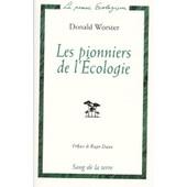 Les Pionniers De L'�cologie - Une Histoire Des Id�es �cologiques de Donald Worster