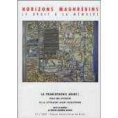 Horizons Maghr�bins N� 52/2005 - La Francophonie Arabe : Pour Une Approche De La Litt�rature Arabe Francophone de Colette Valat