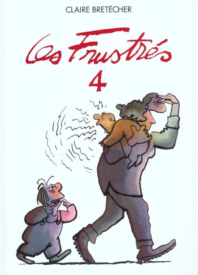Les Frustrés, tome 4 - Claire Bretecher - 04/07/2001
