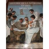 Histoire De La M�decine Et Des M�decins de jean-charles sournia