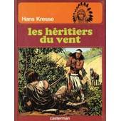 Les Peaux-Rouges:Les H�ritiers Du Vent de hans kresse