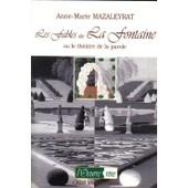 Les Fables De La Fontaine Ou Le Th��tre De La Parole de Mazaleyrat Anne Marie