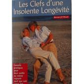 Les Clefs D'une Insolente Long�vit� de Willem, Dr. Jean-Pierre