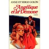 Ang�lique Et La D�mone. (1�re Partie). de anne golon