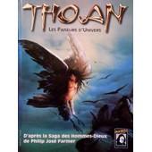 Thoan - D'apr�s La Saga Des Hommes-Dieux De Philip Jos� Farmer