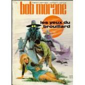 Bob Morane / Les Yeux Du Brouillard de wiliam vance