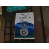 Guide Des Religions - Christianisme, Juda�sme, Islam, Bouddhisme, Hindouisme, Groupes Religieux de Collectif