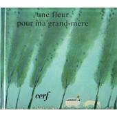 Une Fleur Pour Ma Grand-M�re de Tirot Alain