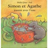 Simon Et Agathe Tome 1 - Simon Et Agathe Jouent Avec L'eau - Simon Et Agathe Voient Tout En Grand de jean didier