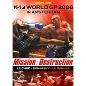K-1 World Gp 2006 In Amsterdam - Mission Destruction