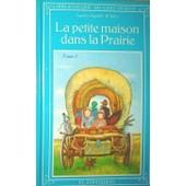 La Petite Maison Dans La Prairie/ Tome 1 de LAURA INGALLS WILDER