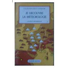 Je Découvre La Météorologie de Laurent Broomhead - Livre