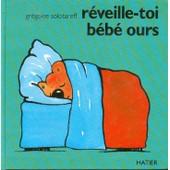 R�veille-Toi B�b� Ours de gregoire solotareff