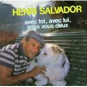 Avec Toi, Avec Lui, Sans Vous Deux - Henri Salvador