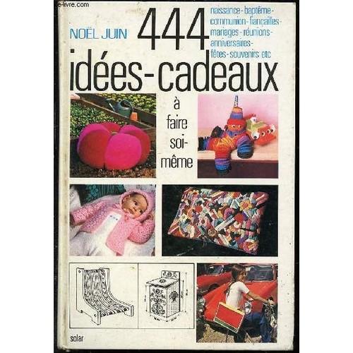 444 idees cadeaux a faire soi meme de juin noel neuf. Black Bedroom Furniture Sets. Home Design Ideas