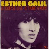 Le Jour Se L�ve / Je T'aime � La Mort - Galil, Esther