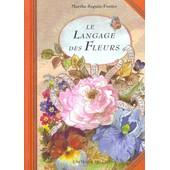 Le Langage Des Fleurs de Marthe Seguin-Font�s