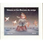 Simon Et Les Flocons De Neige de Gilles Tibo
