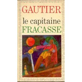 Le Capitaine Fracasse.Chronologie Et Preface Par Genevieve Van Den Bogaert. de th�ophile gautier