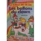 La Famille Arc-En-Ciel. Les Ballons Du Clown. Illustrations D'henri Dufranne de Julia Victor