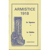 Armistice 1918 Sa Signature - La Clairi�re Compi�gne de Colonel Codevelle Jean Mouret
