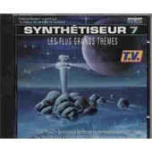 Synth�tiseur Vol. 7 : Les Plus Grands Th�mes - Synth�tiseurs Compilations