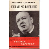 L'�tau Se Referme. Premi�re Partie : L'italie Capitule. 6 Juin - 12 Novembre 1943 - M�moires Sur La Deuxi�me Guerre Mondiale - V de winston churchill