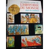 Le Grand Livre De L'histoire Du Monde Tout En Couleurs de FREY, SOMERSET