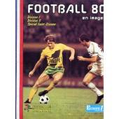 Football 80 En Images - Division I - Division Ii - Sp�cial Saint-Etienne de Album Panini