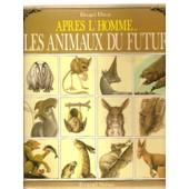 Apr�s L'homme, Les Animaux Du Futur de Dixon, Dougal