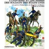 L'uniforme Et Les Armes Des Soldats Des Etats Unis de FUNCKEN, LILIANE ET FRED