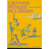 L'activit� Physique De L'enfant - De 2 � 10 Ans de Association des enseignants d'�ducation physique et sportive