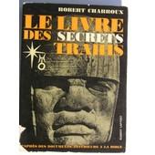Le Livre Des Secrets Trahis de robert charroux