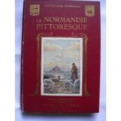 La Normandie Pittoresque - Basse Normandie. Illustrations De Conrad Et Chalat de Herval Ren�