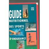 Guide Nutritionnel Des Sports D'endurance de Denis Rich�