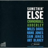Somethin' Else - Cannonball Adderley - Miles Davis - Hank Jones - Sam Jones - Art Blakey