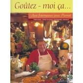 Go�tez-Moi �a.. - Aux Fourneaux Avec Pierrot de Pierre Coucke