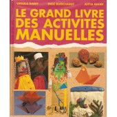 Le Grand Livre Des Activit�s Manuelles de ursula barff