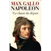 Napol�on - Tome 1 de Max Gallo