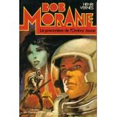 Bob Morane - La Prisonni�re De L'ombre Jaune de henri vernes