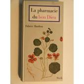 La Pharmacie Du Bon Dieu de fabrice bardeau